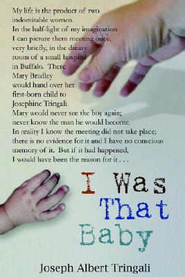 I Was That Baby - Tringali, Joseph A