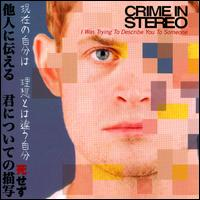 I Was Trying to Describe You to Someone - Crime in Stereo
