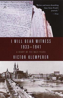 I Will Bear Witness, Volume 1: A Diary of the Nazi Years: 1933-1941 - Klemperer, Victor, and Chalmers, Martin (Introduction by)