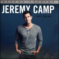 I Will Follow [Bonus Tracks] - Jeremy Camp