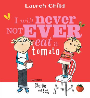 I Will Never Not Ever Eat a Tomato -