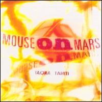 Iaora Tahiti - Mouse on Mars