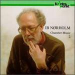 Ib Nørholm: Chamber Music, Vol. 2