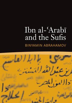 Ibn al-'Arabi and the Sufis - Abrahamov, Binyamin