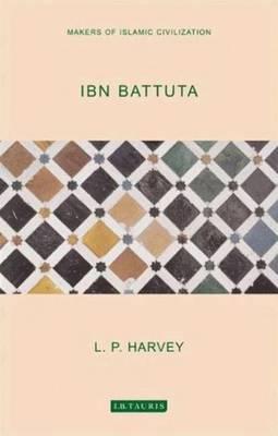Ibn Battuta - Harvey, L P, M.A., D.Phil.