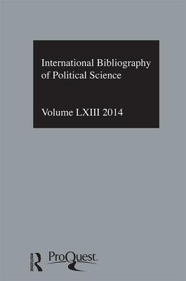 IBSS: Political Science: 2014 2014: Volume 63 - The British Library of Political and Economic Science (Editor)