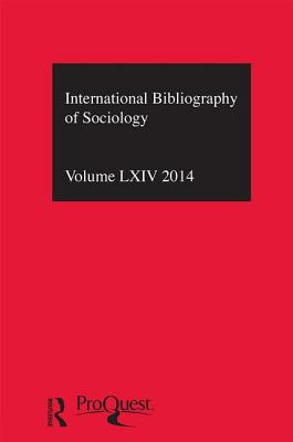 IBSS: Sociology 2014: Volume 64 - The British Library of Political and Economic Science (Editor)