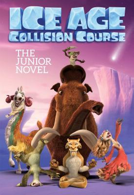 Ice Age Collision Course: The Junior Novel - Bright, J E