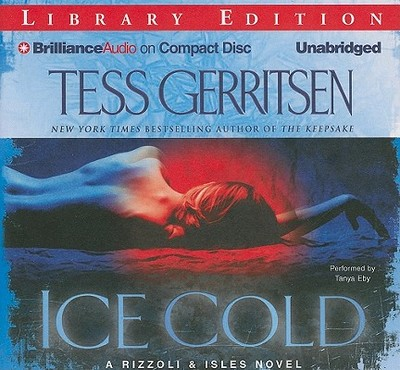 Ice Cold - Gerritsen, Tess, and Eby, Tanya (Read by)