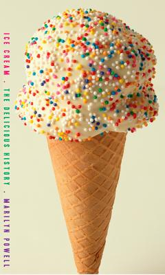 Ice Cream: The Delicious History - Powell, Marilyn