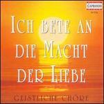 Ich bete an die Macht der Liebe: Geistliche Chöre - Bernd Casper (piano); Das Kleine Konzert; Dresden Kreuzchor; Hans Joachim Ribbe (baritone); Hans-Joachim Ribbe (baritone);...