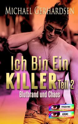 Ich Bin Ein Killer, Teil 2: Blutbrand Und Chaos - Gerhardsen, Michael