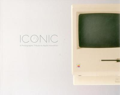 Iconic: a Photographic Tribute to Apple Innovation - Zufi, Jonathan