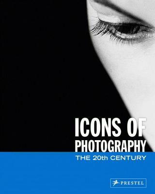 Icons of Photography: The 20th Century - Stepan, Peter