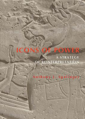 Icons of Power: A Strategy of Reinterpretation - Spalinger, A