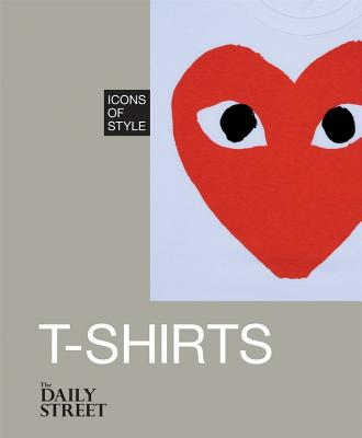 Icons of Style: T-Shirts - The Daily Street