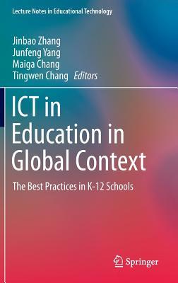 Ict in Education in Global Context: The Best Practices in K-12 Schools - Zhang, Jinbao (Editor)