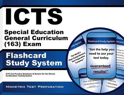 Icts Special Education General Curriculum (163) Exam Flashcard Study System: Icts Test Practice Questions & Review for the Illinois Certification Testing System - Editor-Icts Exam Secrets