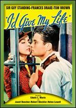 I'd Give My Life - Edwin L. Marin
