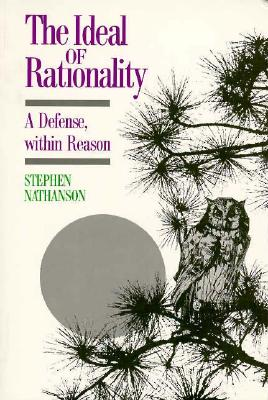 Ideal of Rationality: A Defense, Within Reason - Nathanson, Stephen