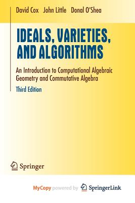 Ideals, Varieties, and Algorithms - Petkovic, Miodrag, and Cox, David A, PH.D., and Little, John
