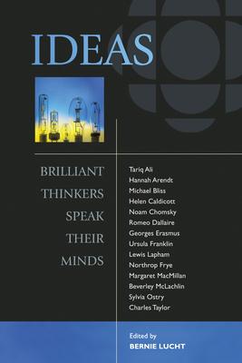 Ideas: Brilliant Thinkers Speak Their Minds - Lucht, Bernie (Editor)