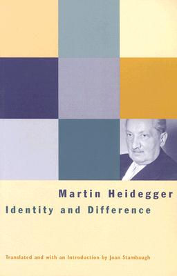 Identity and Difference - Heidegger, Martin, and Stambaugh, Joan (Translated by)