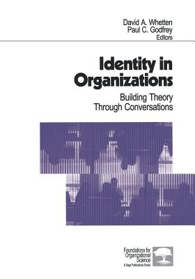 Identity in Organizations: Building Theory Through Conversations - Whetten, David A (Editor), and Godfrey, Paul (Editor)