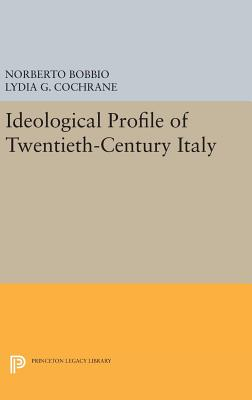 Ideological Profile of Twentieth-Century Italy - Bobbio, Norberto, and Cochrane, Lydia G. (Translated by)