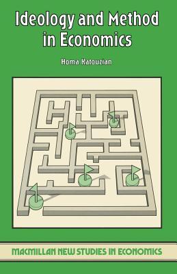 Ideology and Method in Economics - Katouzian, Homa