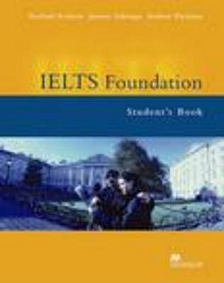 IELTS Foundation: Student's Book - Roberts, Rachel, and Preshous, Andrew, and Gakonga, Joanne