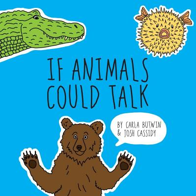 If Animals Could Talk - Butwin, Carla, and Cassidy, Josh