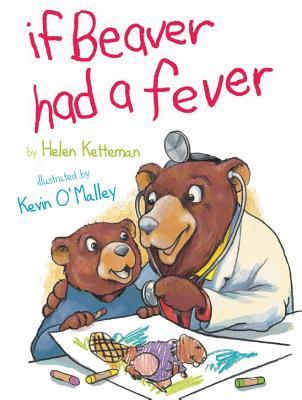 If Beaver Had a Fever - Ketteman, Helen