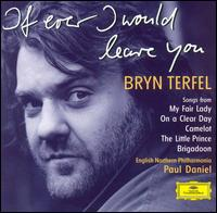 If Ever I Would Leave You: The Songs Alan Jay Lerner - Bryn Terfel/Paul Daniel