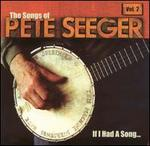 If I Had a Song: The Songs of Pete Seeger, Vol. 2