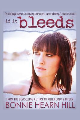 If It Bleeds - Hill, Bonnie Hearn