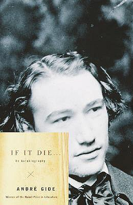 If It Die . . .: An Autobiography - Gide, Andre