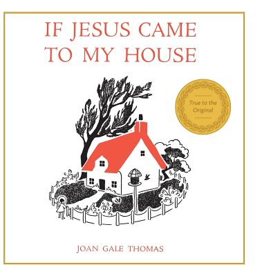 If Jesus Came to My House - Thomas, Joan G