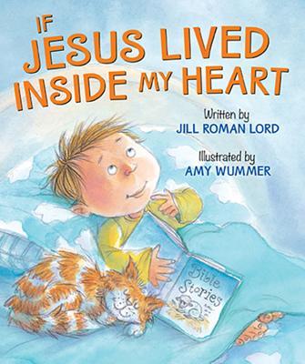 If Jesus Lived Inside My Heart - Lord, Jill Roman, Ms.