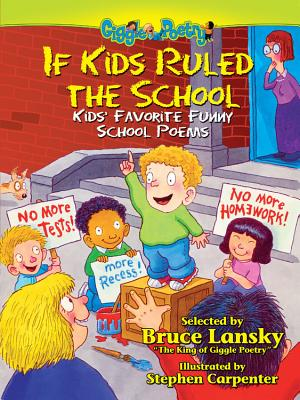 If Kids Ruled the School: More Kids' Favorite Funny School Peoms - Lansky, Bruce (Selected by)
