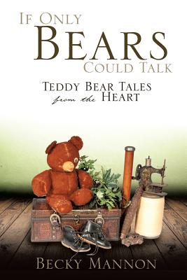 If Only Bears Could Talk - Mannon, Becky