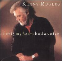 If Only My Heart Had a Voice - Kenny Rogers