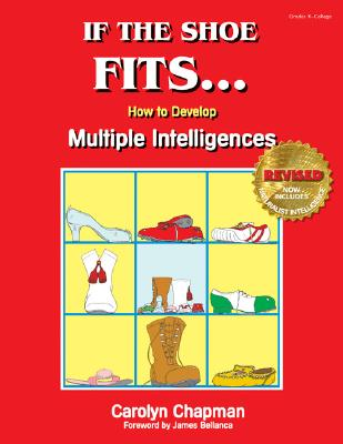 If the Shoe Fits . . .: How to Develop Multiple Intelligences in the Classroom - Chapman, Carolyn M