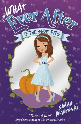 If the Shoe Fits - Mlynowski, Sarah