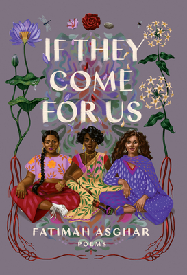 If They Come for Us: Poems - Asghar, Fatimah
