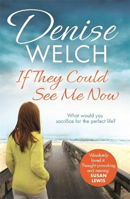 If They Could See Me Now - Welch, Denise