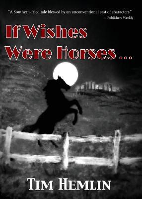 If Wishes Were Horses... - Hemlin, Tim