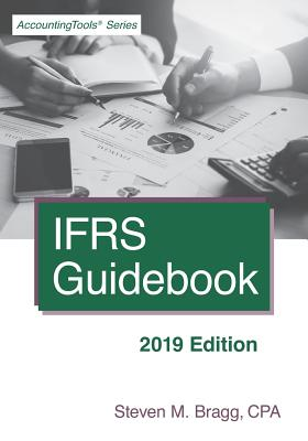 Ifrs Guidebook: 2019 Edition - Bragg, Steven M