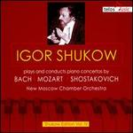 Igor Shukow Plays and Conducts Piano Concertos by Bach, Mozart, Shostakovich