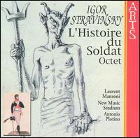 Igor Stravinsky: L'Histoire du Soldat; Octet - Laurent Manzoni; New Music Studium; Antonio Plotino (conductor)